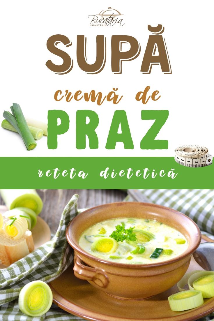 Supă cremă de praz cu legume | Rețetă dietetică