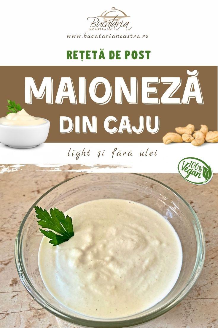 Maioneza de post fara ulei din caju – rețetă vegană – BucatariaNoastra.ro