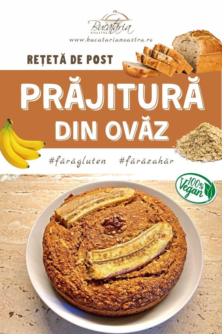 Prăjitură de post din ovăz, fără zahăr și fără gluten – BucatariaNoastra.ro