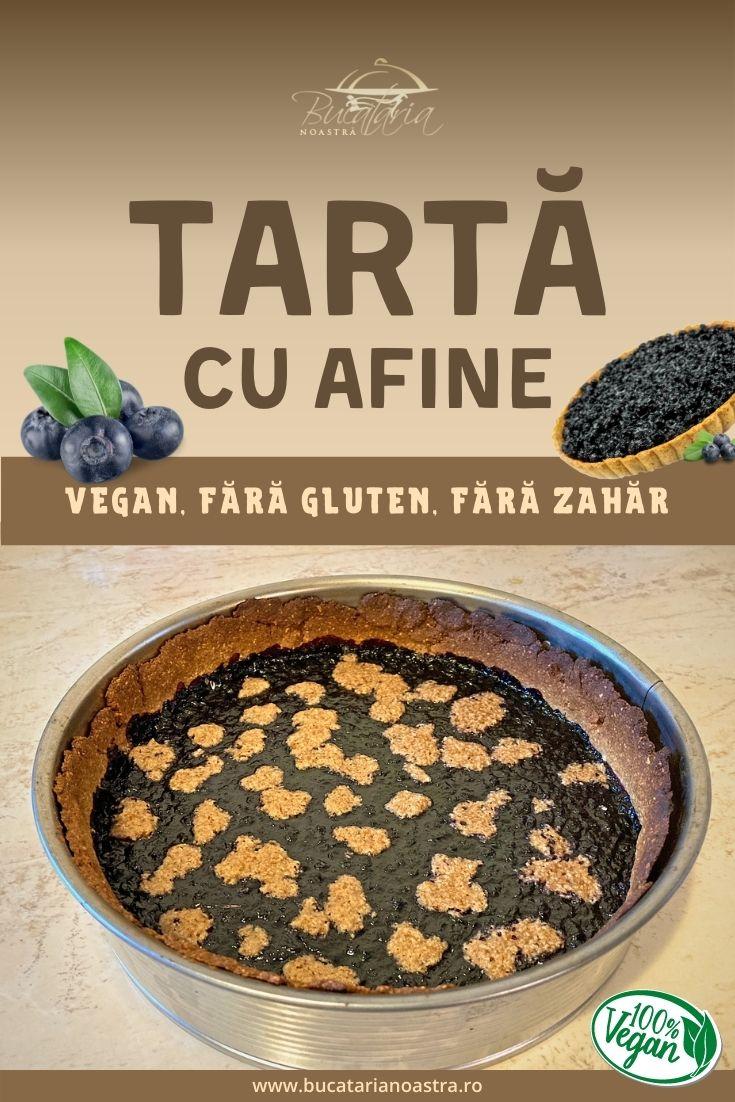 Tartă vegană cu afine - Rețetă fără zahăr și fără gluten – BucatariaNoastra.ro